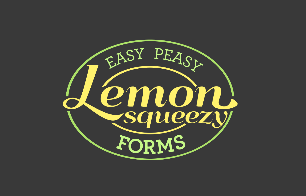 Easy Peasy Lemon Squeezy Forms